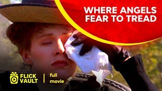 Where Angels Fear to Tread | Full Movie | Flick Vault
