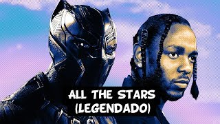 Kendrick Lamar & SZA - All The Stars [Legendado]