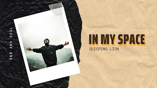 In My Space - Sleeping Lion | R&B and Soul | Mood Melody