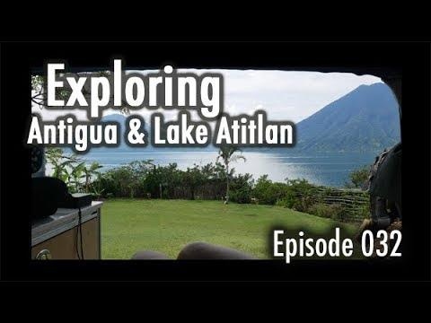 Adventure Travel Guatemala - Exploring Antigua and Lake Atitlan (Tim and Kelsey get lost Ep 032)