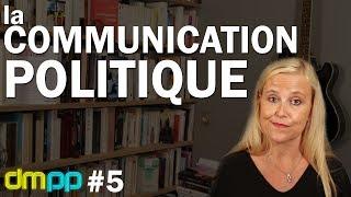 DMPP #5   LA COMMUNICATION POLITIQUE