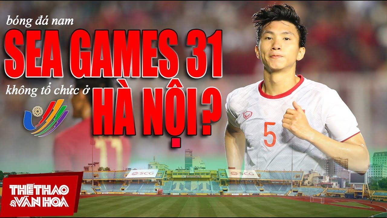 [CON SỐ & BÌNH LUẬN] Bóng đá nam SEA Games 31 – Việt Nam 2021 không diễn ra tại Hà Nội?