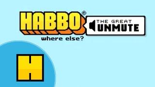 The Great Unmute - Habbo
