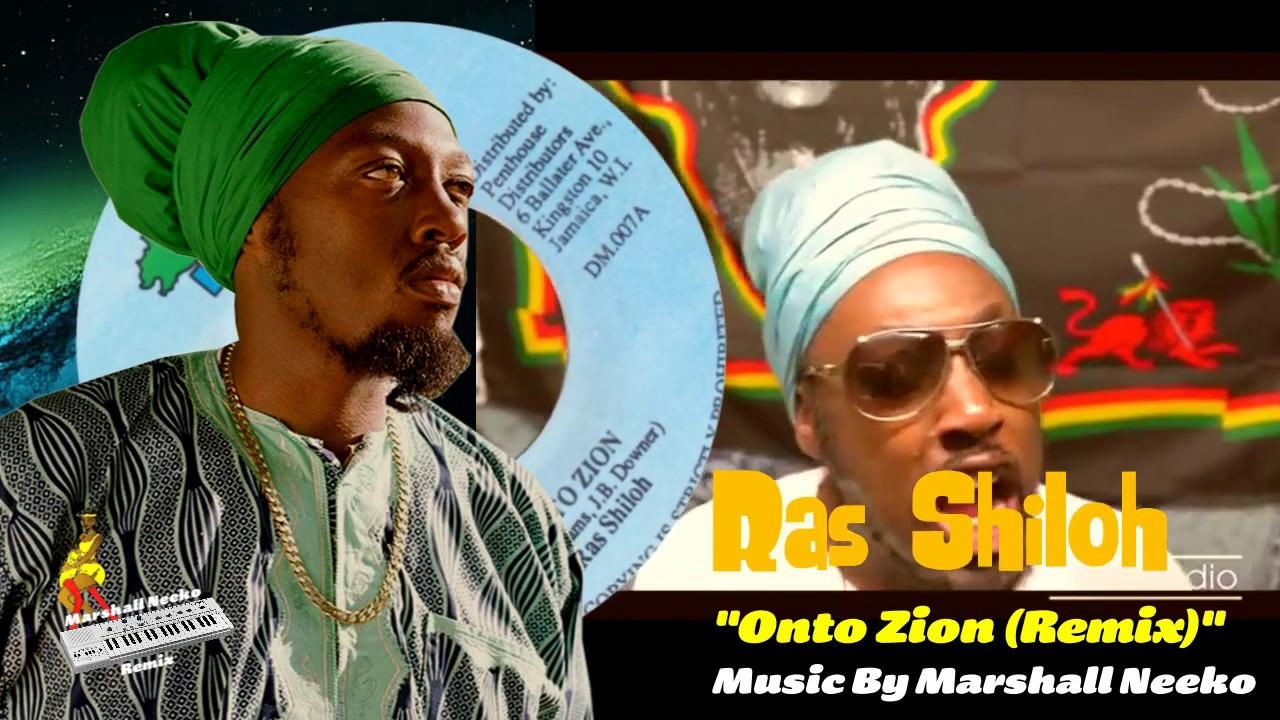 Ras Shiloh - Onto Zion (Marshall Neeko Remix) 2020