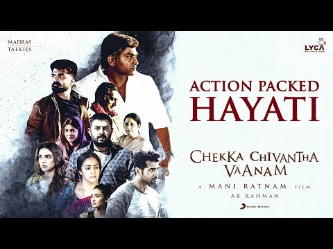 Chekka Chivantha Vaanam  - Action Packed Hayati - A.R Rahman | Mani Ratnam