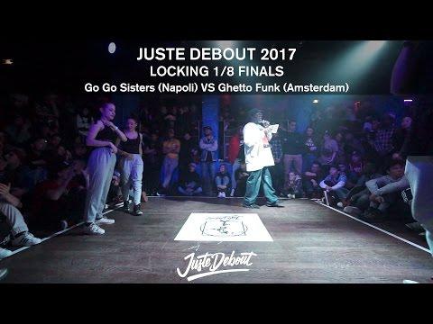 Go Go Sisters VS Ghetto Funk - 1/8 LOCKING FINALS - JUSTE DEBOUT 2017