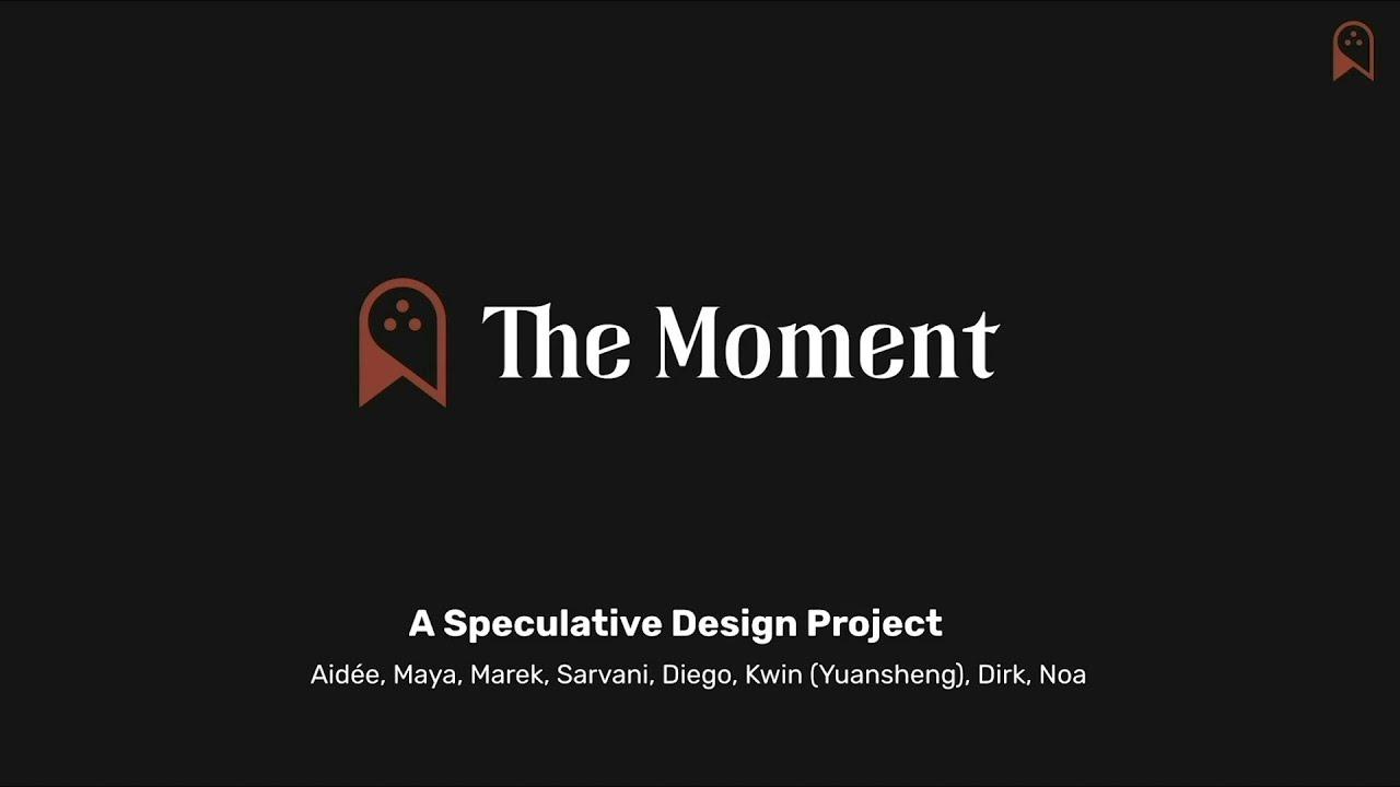 The Moment - Team Ängeslevä | 2020 GloWD GEL-Lab Design Studio