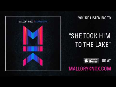 "Mallory Knox ""She Took Him To The Lake"" [AUDIO]"