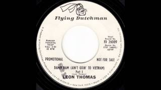 Leon Thomas - Damn Nam Ain't Goin' to Vietnam Part I & II