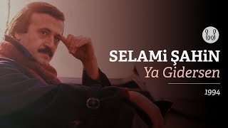 selami şahin ya gidersen official audio