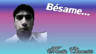 Martin Chavarricis - Bésame