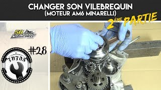 TUTO #28 // 2EME PARTIE - CHANGER SON VILEBREQUIN (AM6 MINARELLI)
