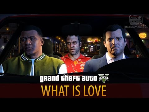 GTA 5  What is Love