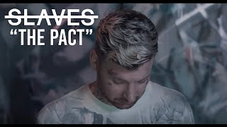 Slaves The Pact Music Video