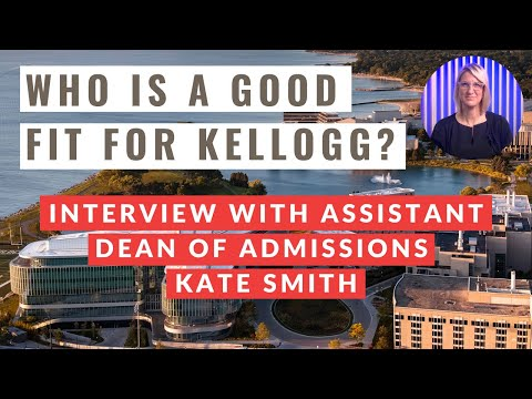 Getting into Kellogg MBA | Who is a Good Fit for Kellogg?