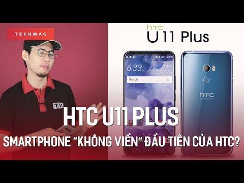 """HTC U11 Plus : Smartphone """"không viền"""" đầu tiên của HTC?"""