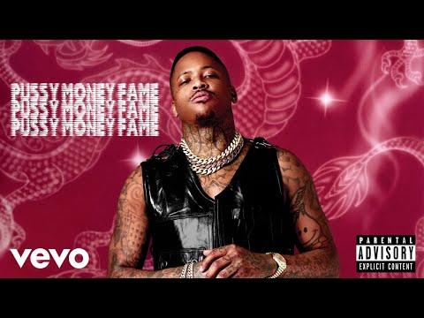 YG - Pussy Money Fame (Audio)