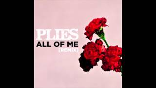 Plies All Of Me Remix John Legend