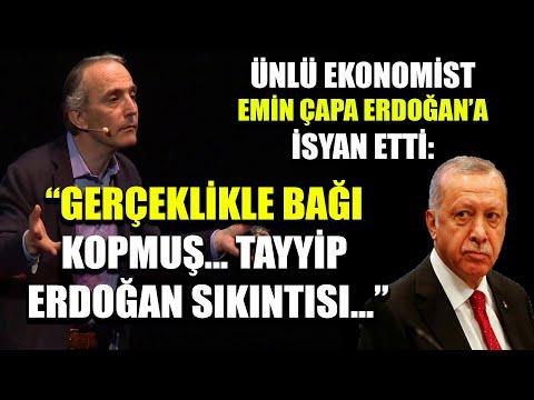 Emin Çapa Erdoğan'a isyan etti: Gerçeklikle bağı kopmuş! Tayyip Erdoğan sıkıntısı...