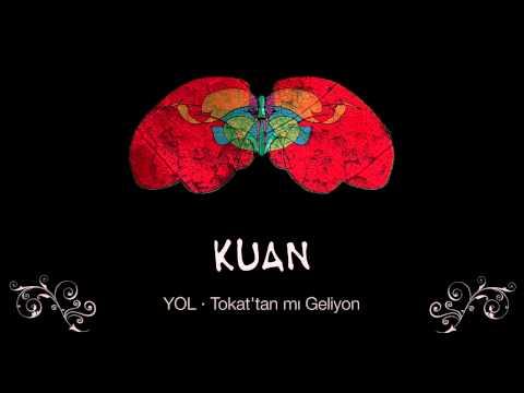 KUAN · Tokat'tan mı Geliyon
