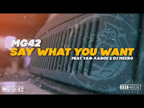 MG42 - Say What You Want feat. Ταφ Λάθος & Dj Micro (Officia