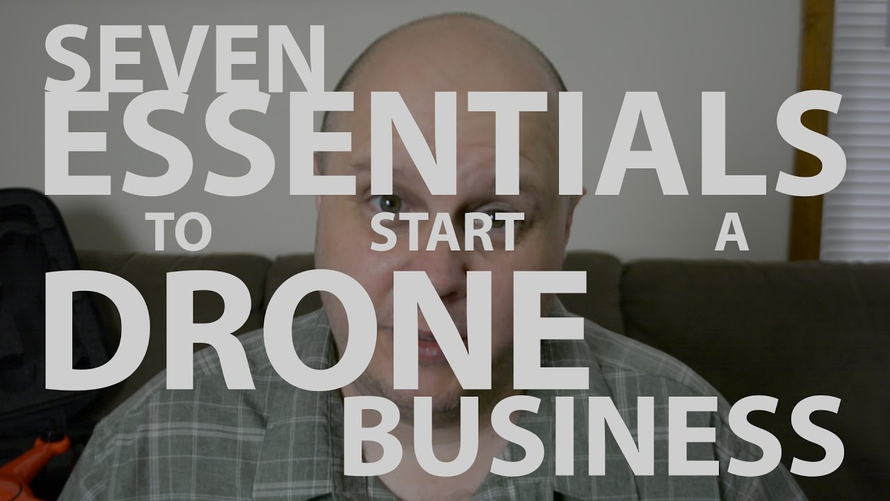 7 Essential Steps for Starting a Drone Business - YouTube