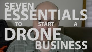7 Essential Steps for Starting a Drone Business