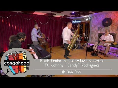Mitch Frohman Latin-Jazz Quartet Ft. Johnny