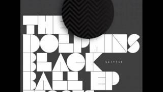 The Dolphins - Black Ball (Original Mix)