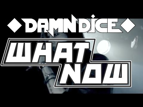 "DAMN DICE - ""What Now?"" Lyric Video"