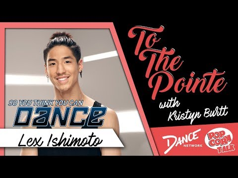 Lex Ishimito of So You Think You Can Dance Season 14 - To The Pointe with Kristyn Burtt