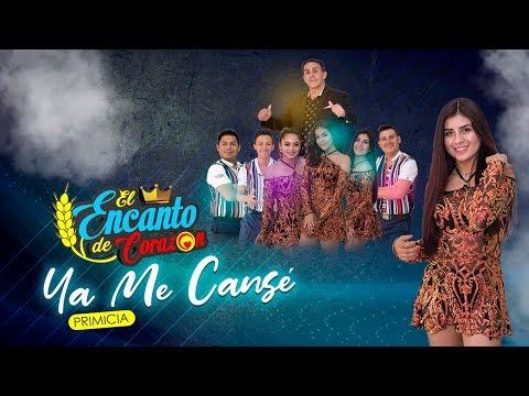 El Encanto De Corazón - Ya Me Cansé   Video Oficial
