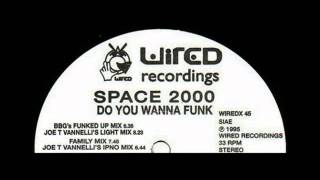 Space 2000 - Do U Wanna Funk [Joe T. Vannelli's Light Mix]