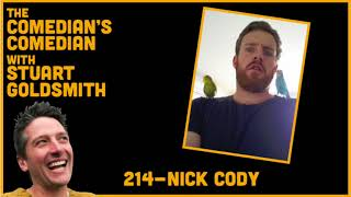 The Comedian's Comedian - 214 - Nick Cody
