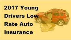 2017 Young Drivers Low Rate Auto Insurance Information | Keys To Low Rates On Auto Insurance For You
