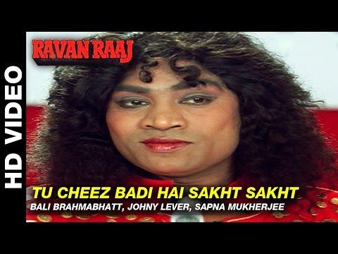 Tu Cheez Badi Hai Sakht Sakht - Ravan Raaj: A True Story | Bali Brahmabhatt, Johny Lever & Sapna thumbnail