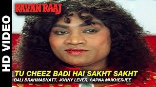 Tu Cheez Badi Hai Sakht Sakht - Ravan Raaj: A True Story | Bali Brahmabhatt, Johny Lever & Sapna