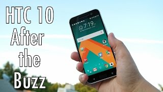 HTC 10 After The Buzz: Has HTC rebounded?