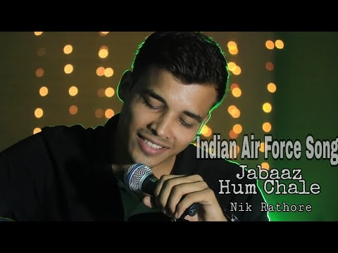 Indian Air Force Song | Jabaaz Hum Chale | Nik Rathore