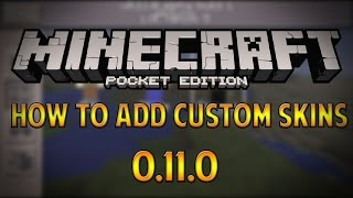 0.11.1 UPDATE - How to Install Custom Skins Tutorial - Minecraft Pocket Edition