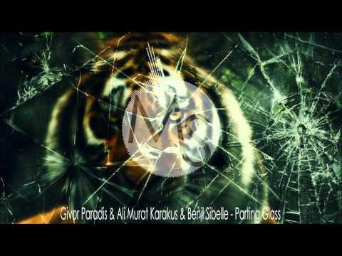 Givor Paradis & Ali Murat Karakus & Benil Sibelle - Parting Glass (Original Mix)