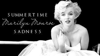 Summertime Sadness [Marilyn Monroe]