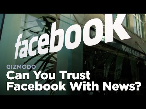 Can You Trust Facebook With News?
