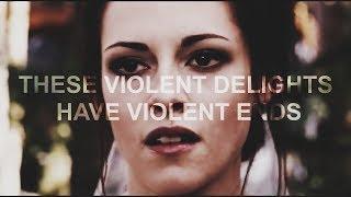 Bella + Edward | These violent delights have violent ends