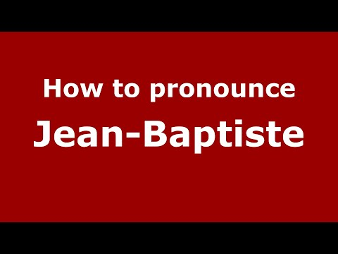 How to pronounce Jean-Baptiste (French) - PronounceNames.com