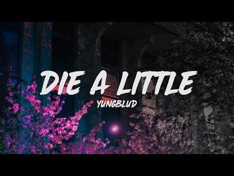 Download YUNGBLUD - Die a Little (Lyrics) Mp4 baru
