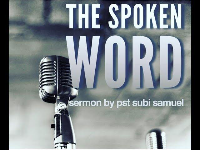 THE SPOKEN WORD Pr. Subi Samuel 2nd DECEMBER 2018