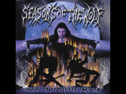 Seasons Of The Wolf - (2007) Once In A Blue Moon [Full-length]
