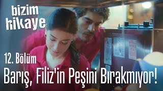 bar-filiz39in-peini-brakmyor-bizim-hikaye-12-blm