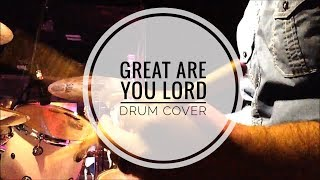 Great Are You Lord Live Drum Cover
